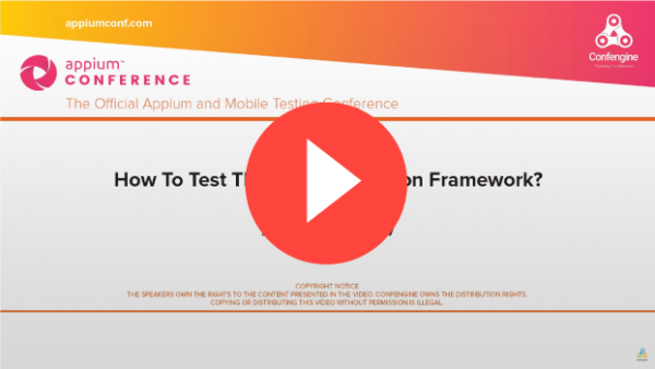 How to Test the Test Automation Framework Appium Conf 2019